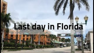 Last day in Florida | Recap