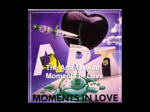 Moments in Love (FULL LENGTH version) ~ The Art of Noise