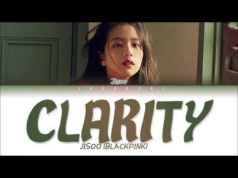 JISOO (BLACKPINK) - CLARITY (Lyrics Eng/Rom/Han/가사)