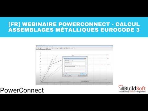 [FR] Webinaire PowerConnect  - Calcul assemblages métalliques Eurocode 3