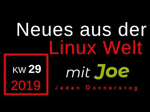 💻 Neues Aus Der Linux Welt - Mit Joe - KW 29 - Linux News Deutsch 💻