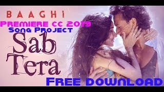 SAB TERA | Premiere cc 2018/19 Song Project | BAAGHI  | Free download |