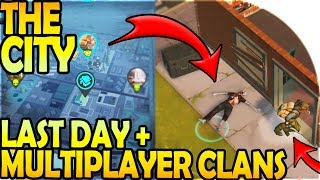 THE CITY - LAST DAY ON EARTH + MULTIPLAYER CLAN = PREY DAY SURVIVAL Gameplay