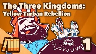 The Three Kingdoms - Yellow Turban Rebellion - Extra History - #1