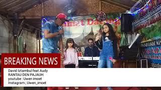 DAVID IZTAMBUL feat AUDY : Rantau den Pajauh : mantiak:like SUBCRIBE sanak yo