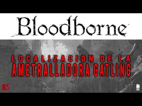 Bloodborne™: The Old Hunters | Localización de la Ametralladora Gatling