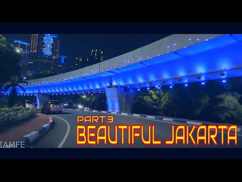 BEAUTIFUL DOWNTOWN JAKARTA AT NIGHT - PART.3 (FULL HD)