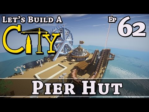 How To Build A City :: Minecraft :: Pier Hut :: E62 :: Z One N Only