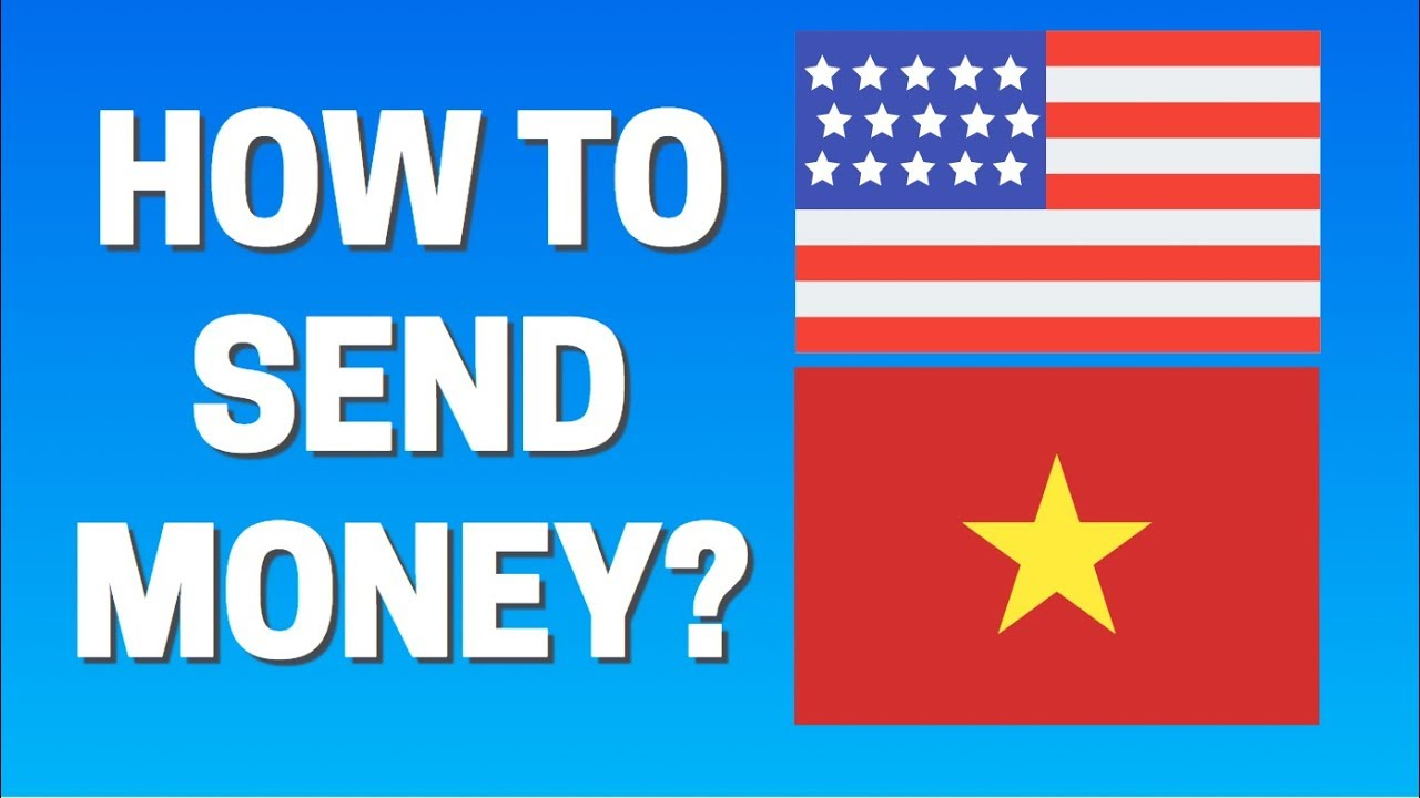 How To Send Money From Usa Vietnam