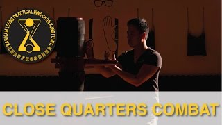 Practical Wing Chun - Close Quarters Combat