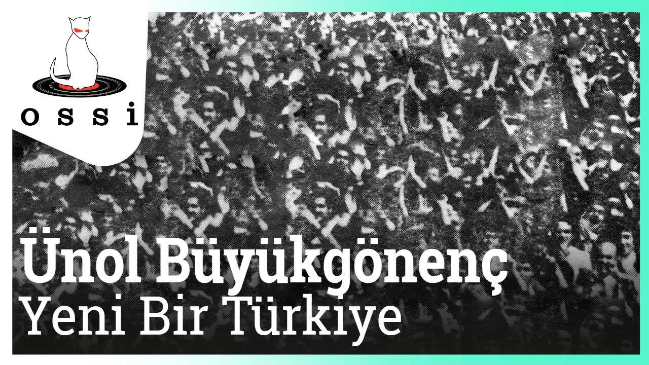 Ünol Büyükgönenç - Yeni Bir Türkiye