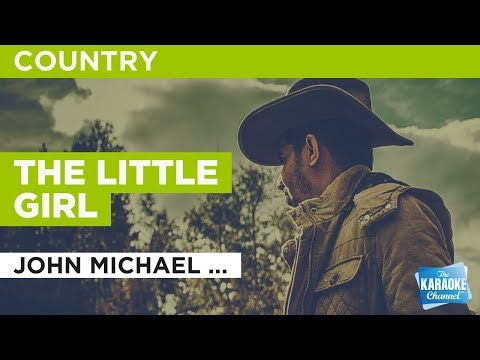 "The Little Girl in the Style of ""John Michael Montgomery"" with lyrics (no lead vocal) Karaoke Video"