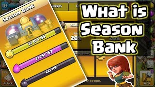 What is season bank | Where is Going Season bank loot | Clash of clans