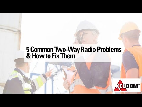 5 Common Two-Way Radio Problems & Solutions