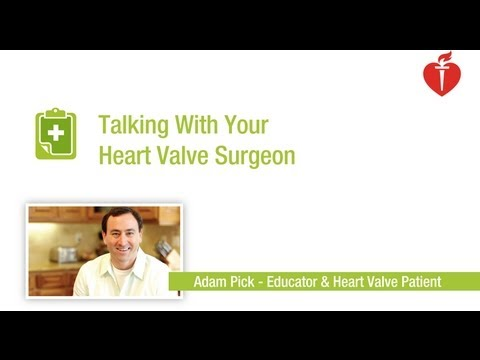 Talking With Your Heart Valve Surgeon