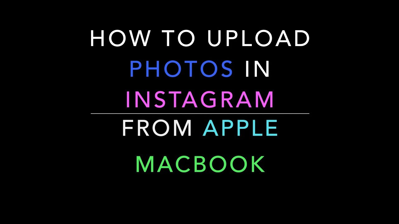 How to upload photos on instagram from macbook