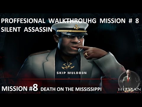 Hitman:Blood Money-Professional Walkthrough-Mission 8-Death On The Mississippi (Accidents only)