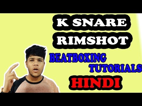K Snare And Rimshot Beatbox Tutorial in Hindi for Beginners