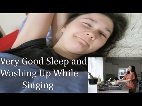 Very Good Sleep and Washing Up While Singing