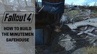 Fallout 4: How to build: Minutemen Safehouse