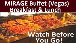 Mirage (Las Vegas) Buffet Breakfast & Lunch: Must Watch This Video!!! - from top-buffet.com
