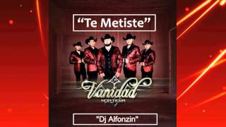 La Vanidad Norteña - Te Metiste | Single 2015