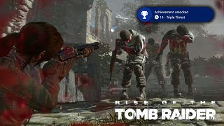Rise of the Tomb Raider · Triple Threat Achievement / Trophy Video Guide