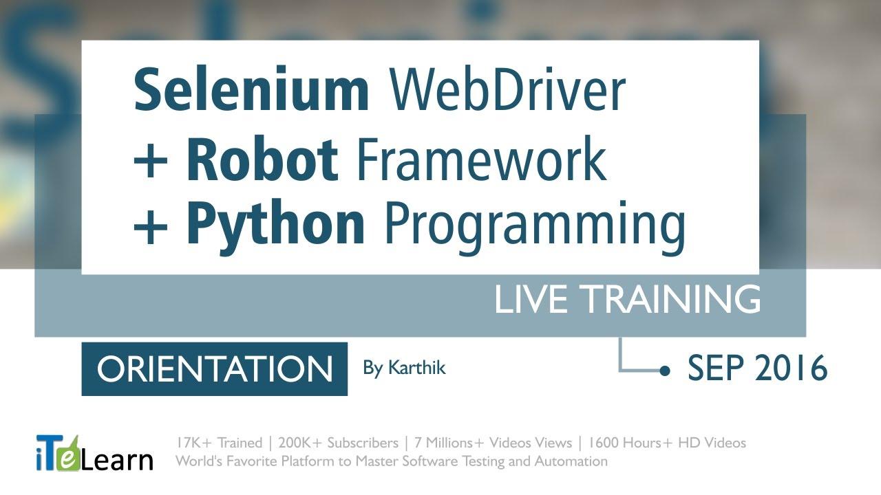 Selenium WebDriver + RobotFramework + Python Programming LIVE Training  (ORIENTATION SESSION)