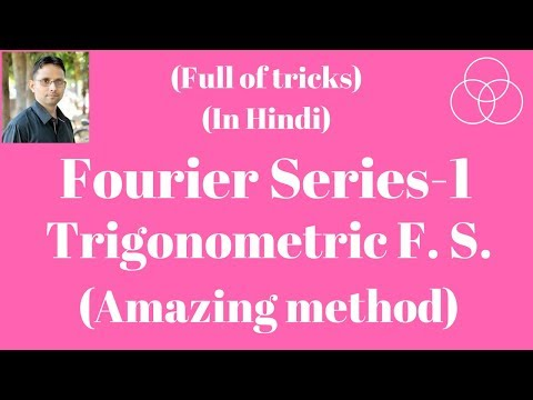 Fourier Series in Trigonometric form-1 (Signals and Systems, Lecture-48) by SAHAV SINGH YADAV