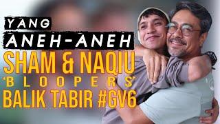 Yang Aneh Aneh Sham & Naqiu di #GV6 - Part1