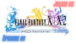 C'EST MON HISTOIRE -  Final Fantasy X HD Remaster -  Ep.01 (FR)