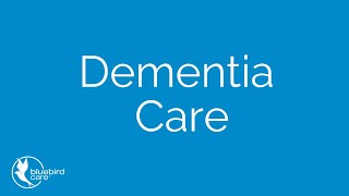 Dementia Care - Bluebird Care