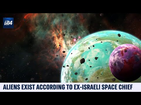 'Aliens Exist,' According To Ex-Israeli Space Chief