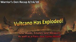 Warrior's Den Recap 8/16/18 - Reigning Inferno S7 Event & Cosmetics, Vultcano Is No More!
