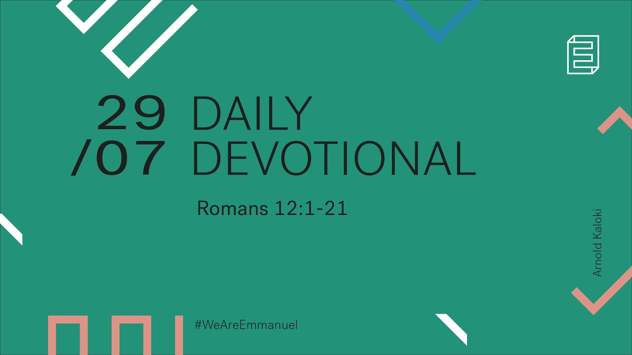 Daily Devotional with Arnold Kaloki // Romans 12:1-21 Cover Image