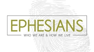 Ephesians - A Powerful Prayer (6/24/18)