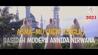 ASMAMU - QASIDAH MODERN ANNIDA NIRWANA TASIKMALAYA (NEW SINGLE 2021)    (OFFICIAL MUSIC VIDEO)