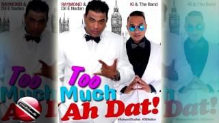 Raymond Ramnarine & Ki - Too Much Ah Dat [ 2016 Trinidad Chutney/Soca ] [[[NEW]]]