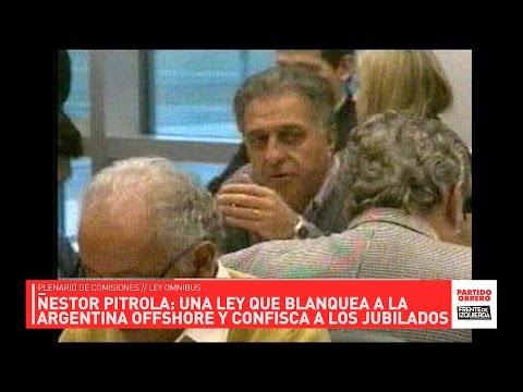 Dip  Pitrola // El blanqueo de la Argentina offshore y la confiscación a los jubilados