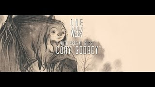 One Fantastic Week 47 - Cory Godbey