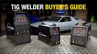 TIG Welder Buyer's Guide - Which Eastwood TIG Welder is Right for You?