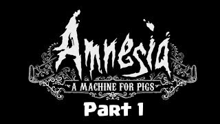 ►AMNESIA: A MACHINE FOR PIGS:◄ ПРОХОЖДЕНИЕ. ЧАСТЬ 1🐷