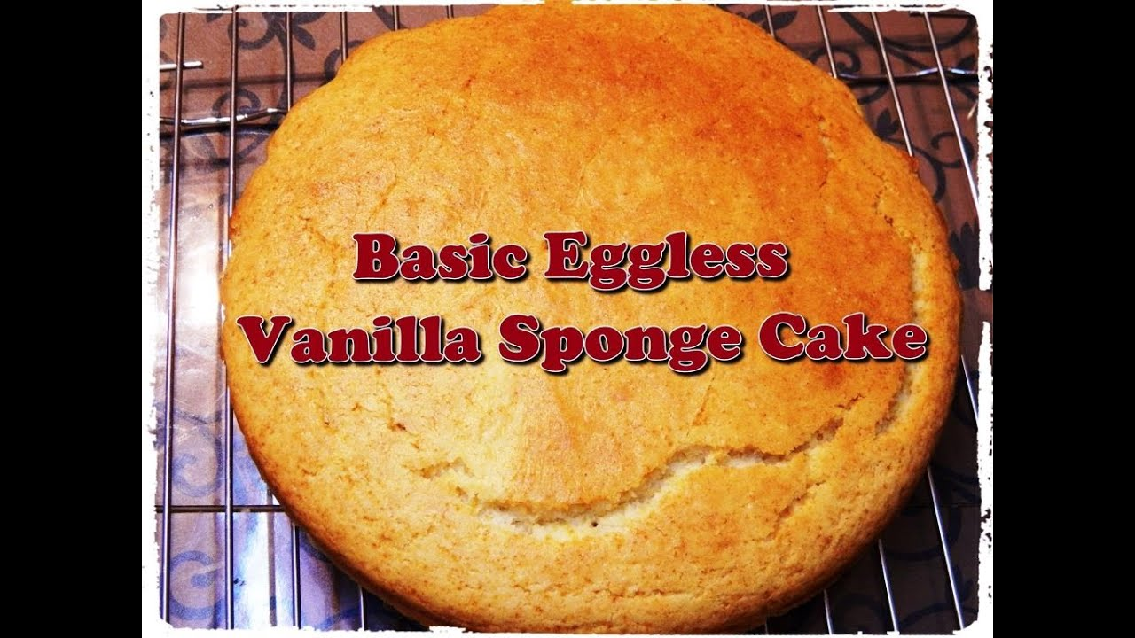 Basic Eggless Vanilla Sponge Cake Without Condensed Milk By Khana Manpasand You