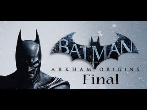 Batman: Arkham Origins Final