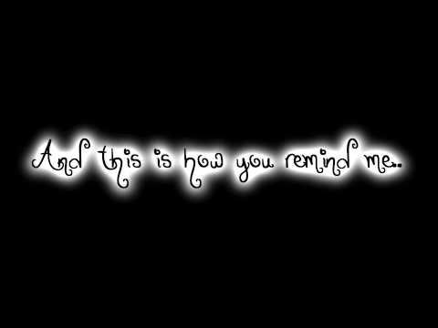 Nickelback - How you Remind me Lyrics