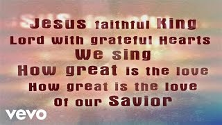 Watch Paul Baloche How Great Is The Love video