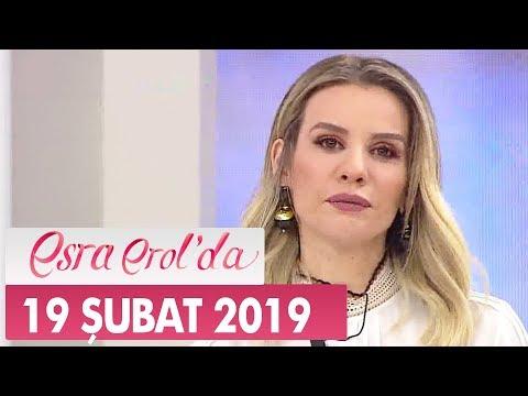 Esra Erol'da 19 Şubat 2019 - Tek Parça