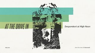 At The Drive In - Despondent at High Noon