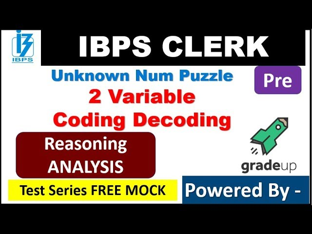 Unknown Number Puzzle , Coding Decoding , 2 Variable Puzzle for IBPS CLERK PRE 2018 SESSION -4