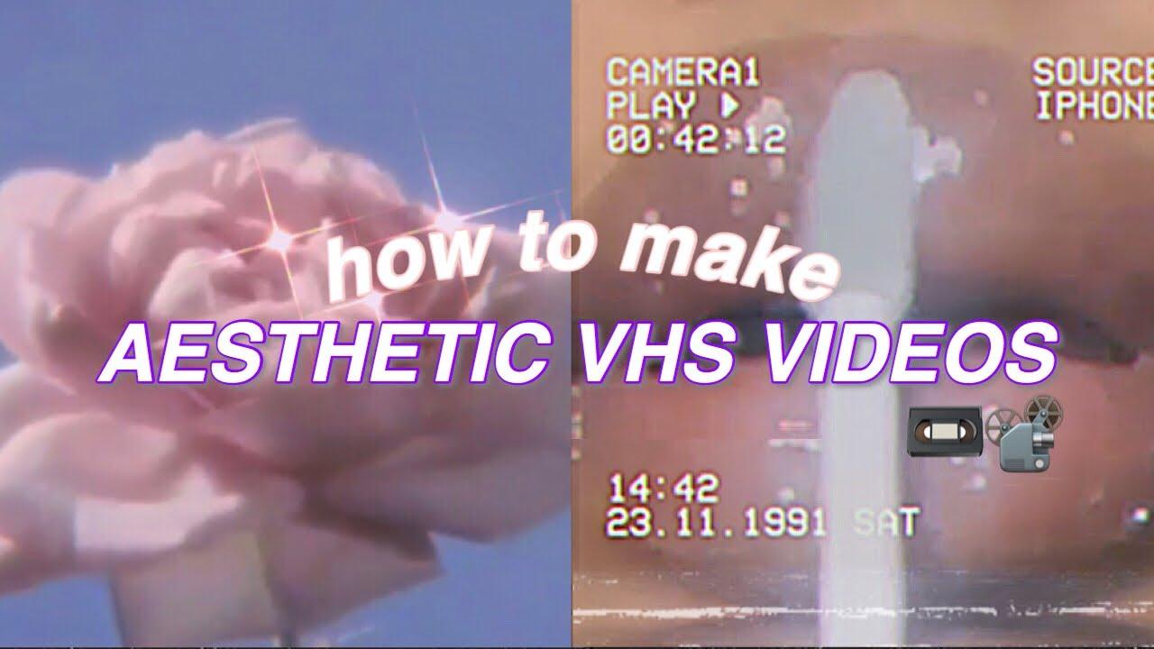 Aesthetic Vhs Videos Tutorial Tiktok Inspired Youtube